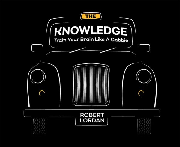 Book cover for The Knowledge: Train Your Brain Like a Cabbie by Robert Lordan