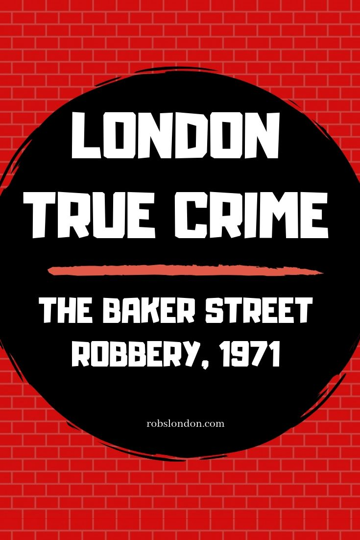 London True Crime: The Baker Street Robbery, 1971