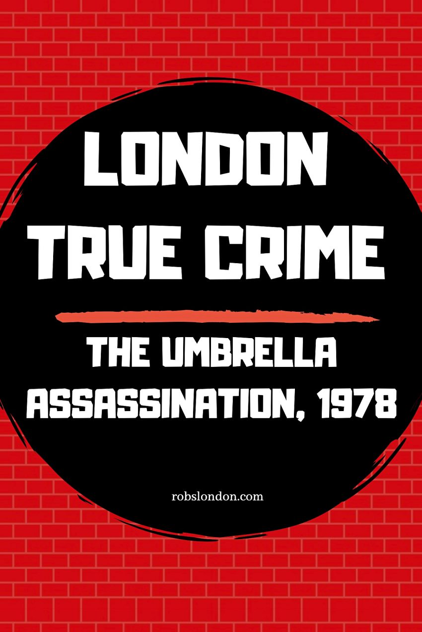 The Umbrella Assassination 1978, robslondon.com