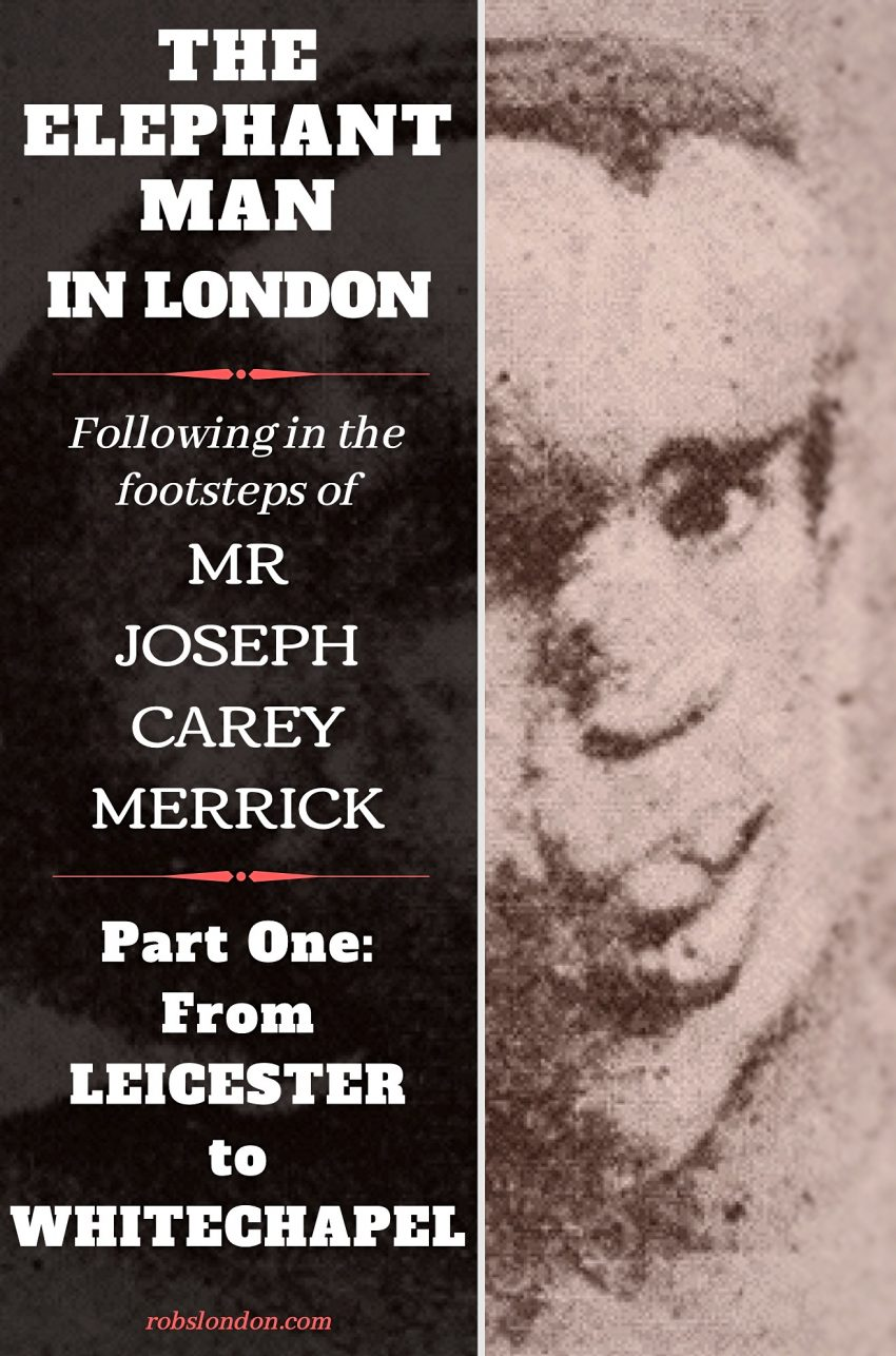 The Elephant Man in London: In the footsteps of Joseph Merrick, robslondon.com