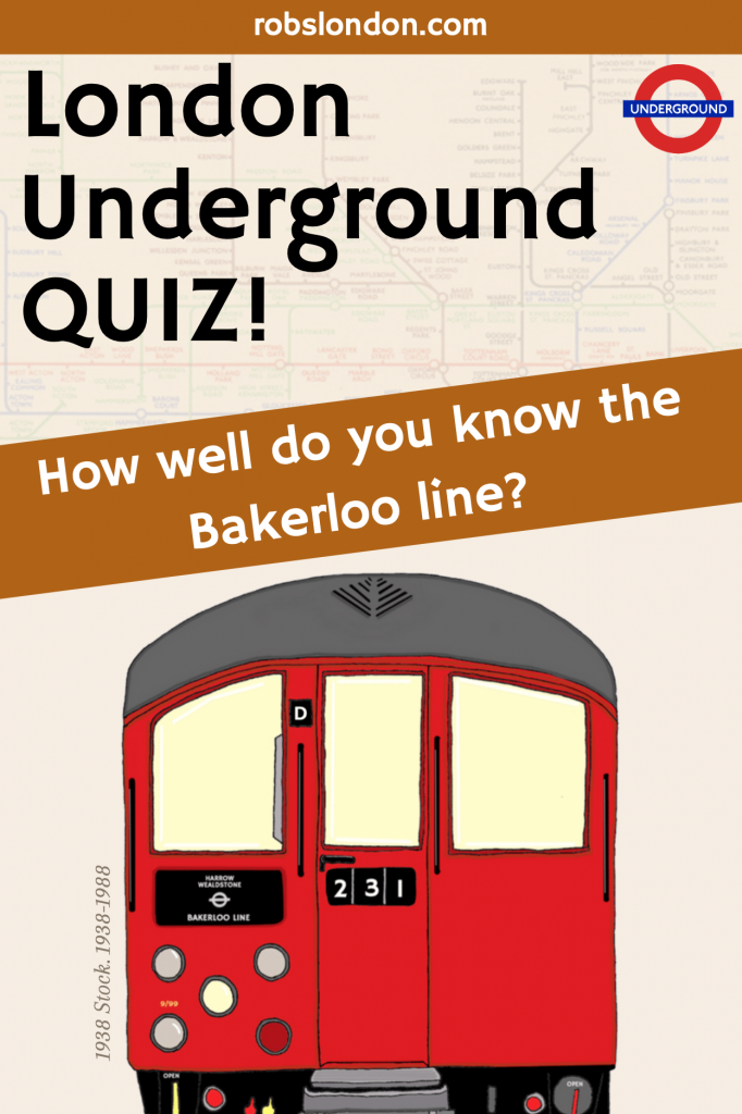 London Underground Quiz: The Bakerloo line