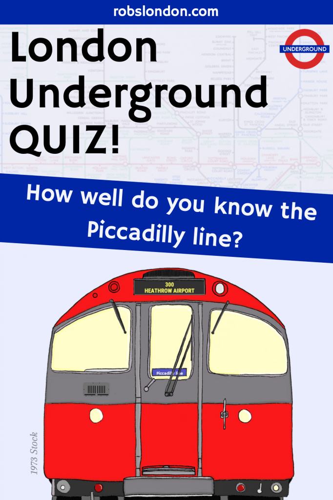 London Underground Quiz: How well do you know the Piccadilly line?