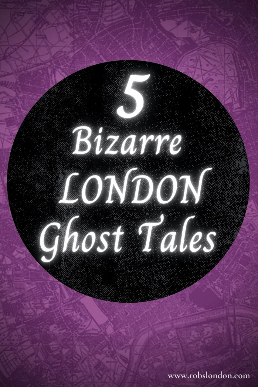 5 Bizarre London Ghost Tales