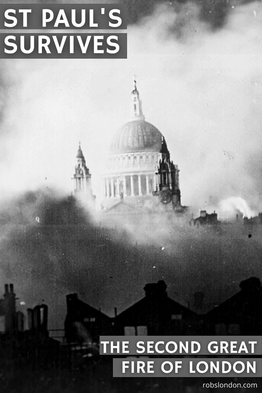 St Paul's Survives: The Second Great Fire of London, December 29th 1940
