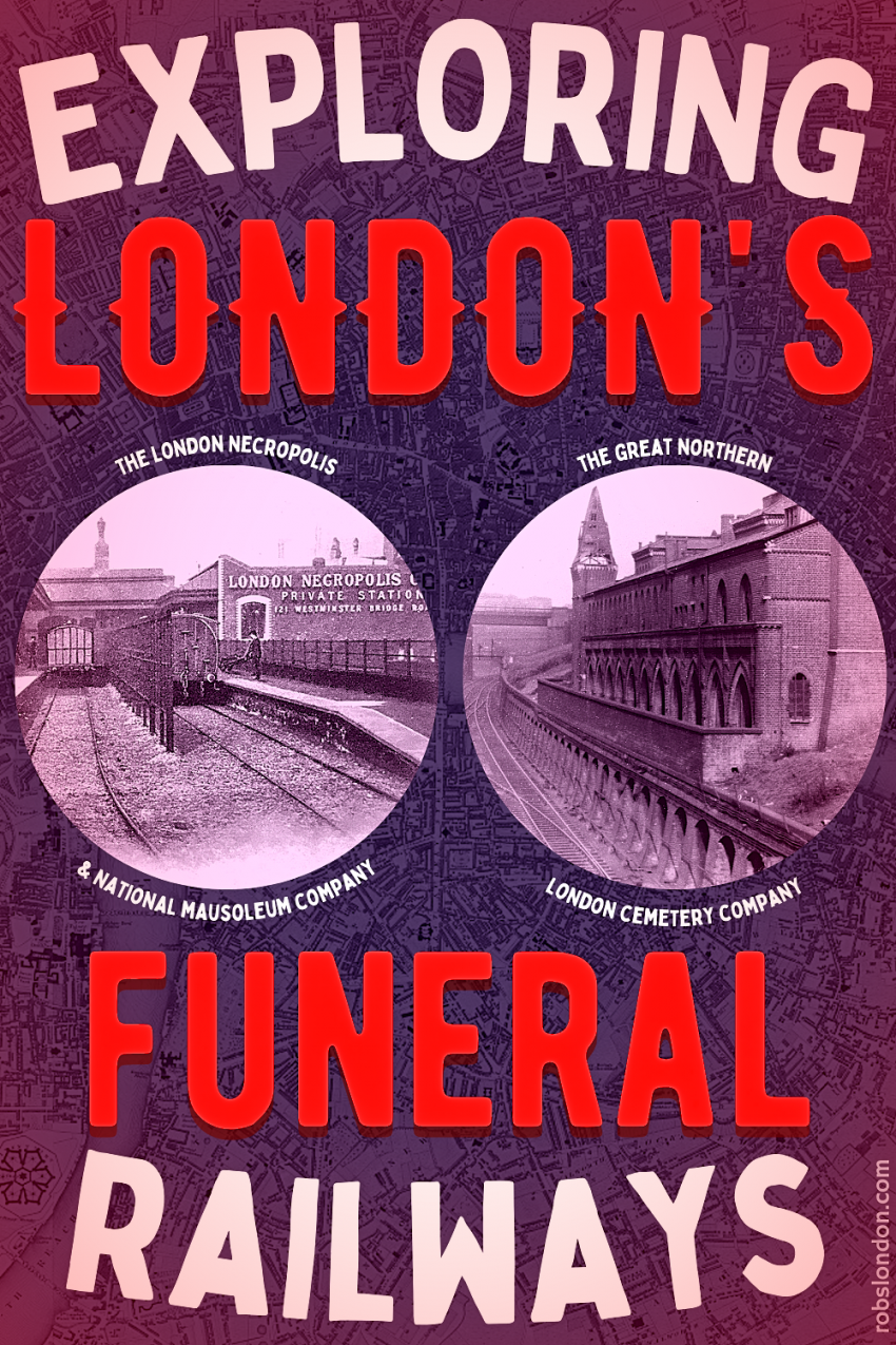 Exploring London's Funeral Railways: The London Necropolis Railway and The Great Northern London Cemetery Company