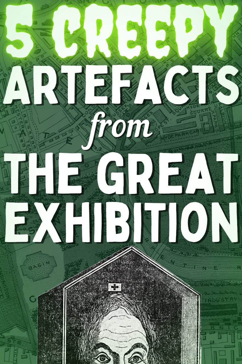 5 Creepy Artefacts from the Great Exhibition